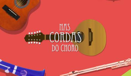 Nas Cordas do Choro